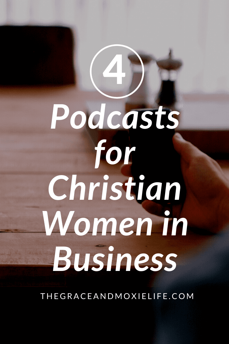 4 Podcasts for Christian Women in Business