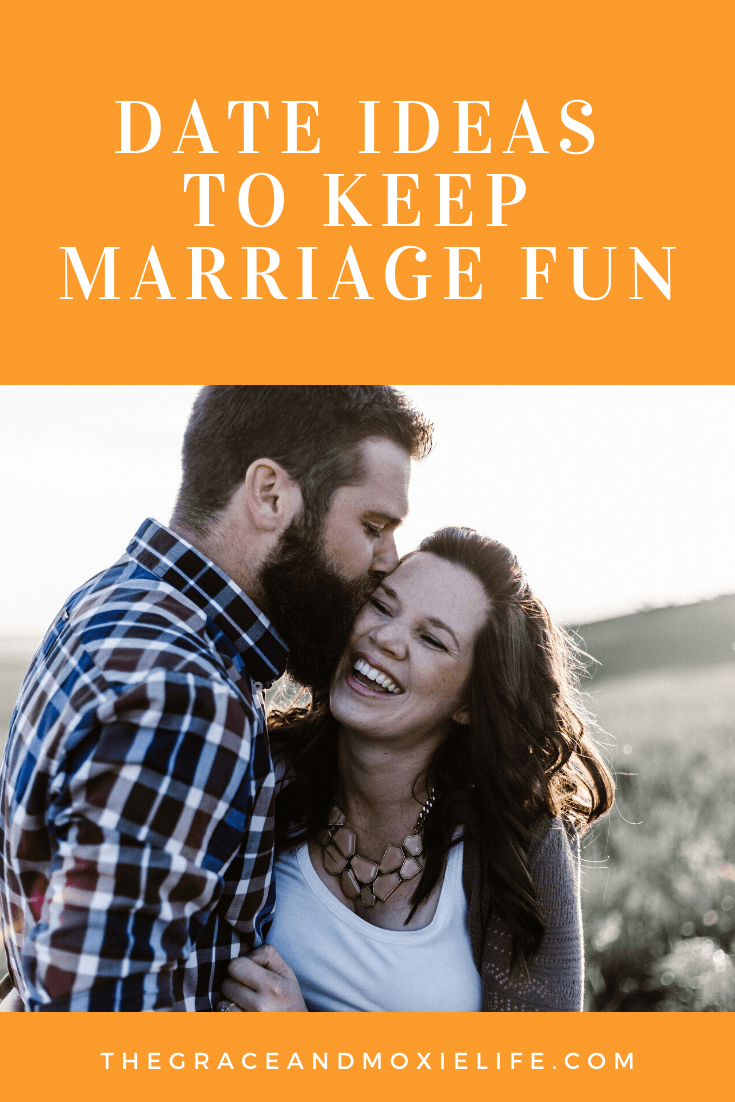 Date Night Ideas to Keep Marriage Fun | The Grace and Moxie Life