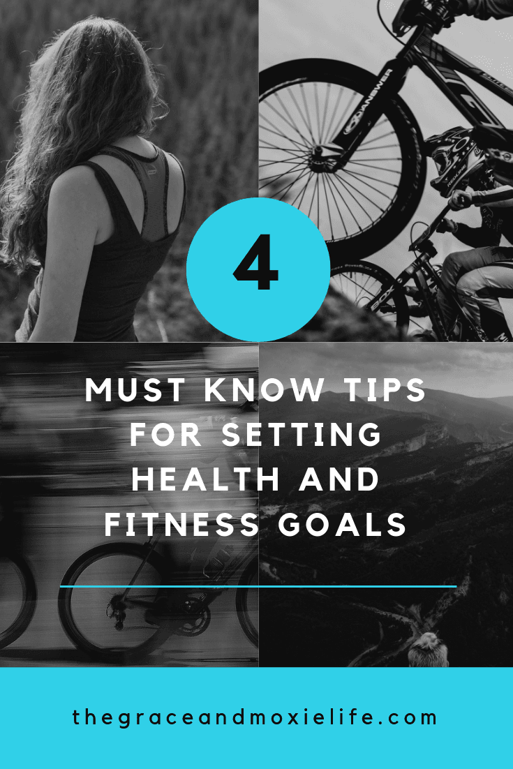 4 Must Know Tips for Setting Health and Fitness Goals | The Grace and Moxie Life