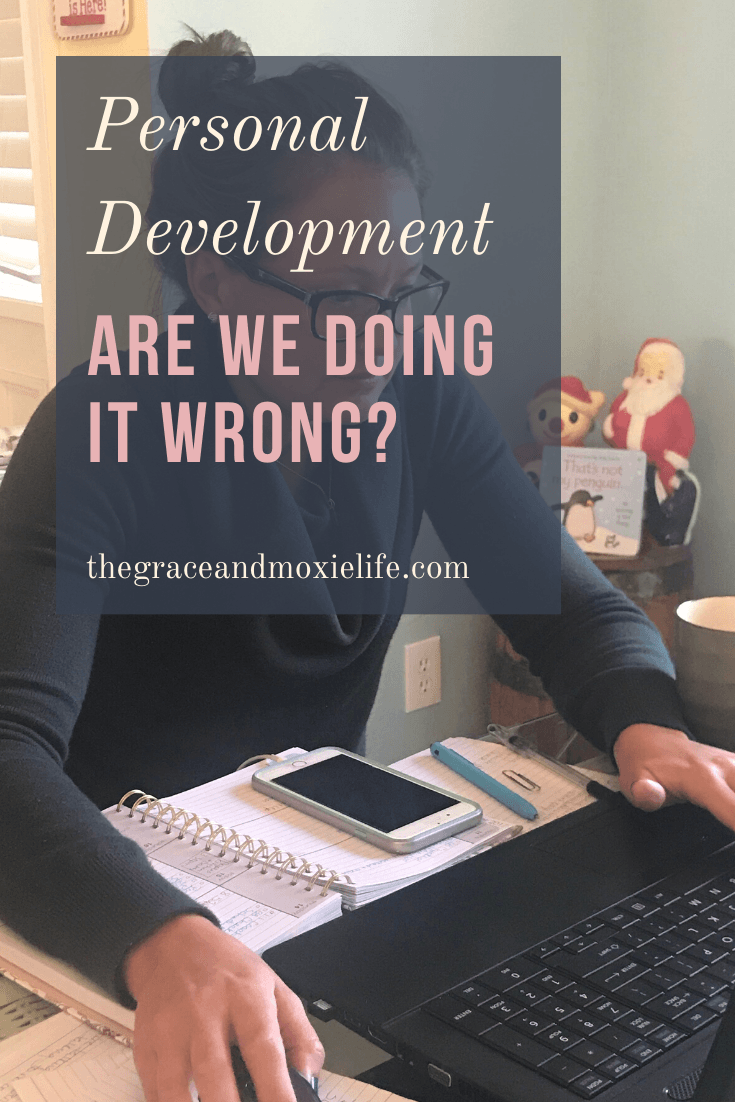 Personal Development: Are we doing it wrong? | The Grace and Moxie Life