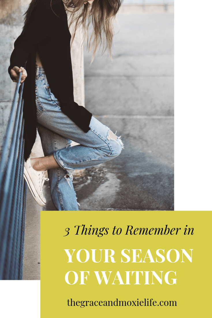 3 Things to Remember in Your Season of Waiting   The Grace and Moxie Life