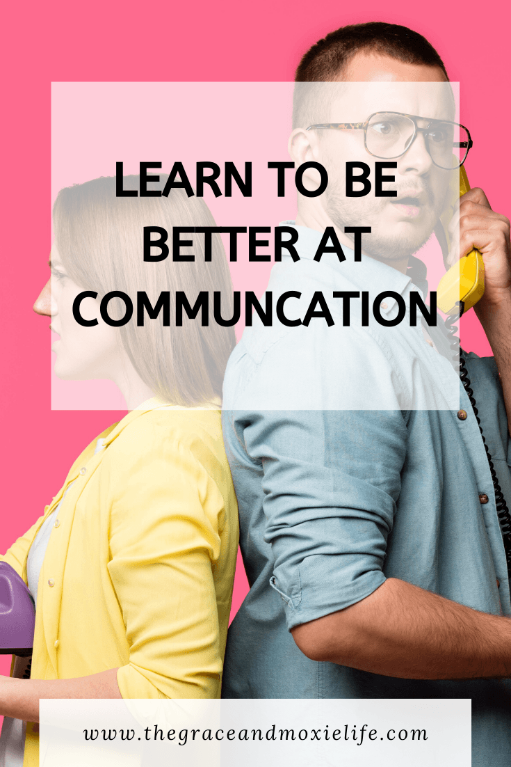 6 Skills for Effective Communication | The Grace and Moxie Life