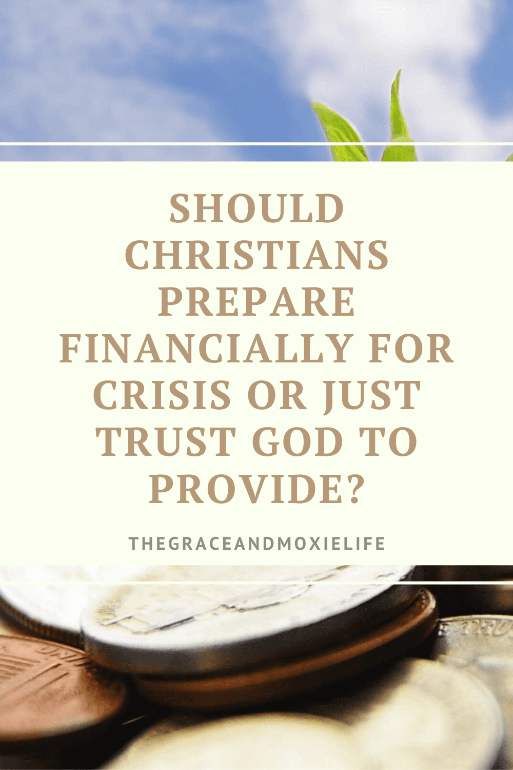 Should Christians Prepare Financially for Crisis or Just Trust God to Provide? | The Grace and Moxie Life