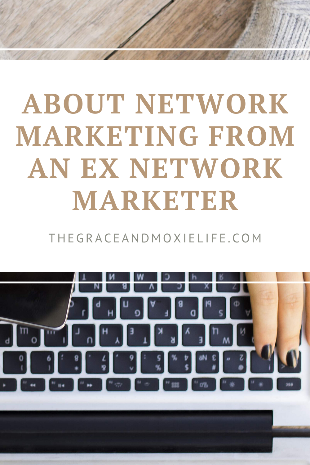 About Network Marketing From An Ex Network Marketer | The Grace and Moxie Life