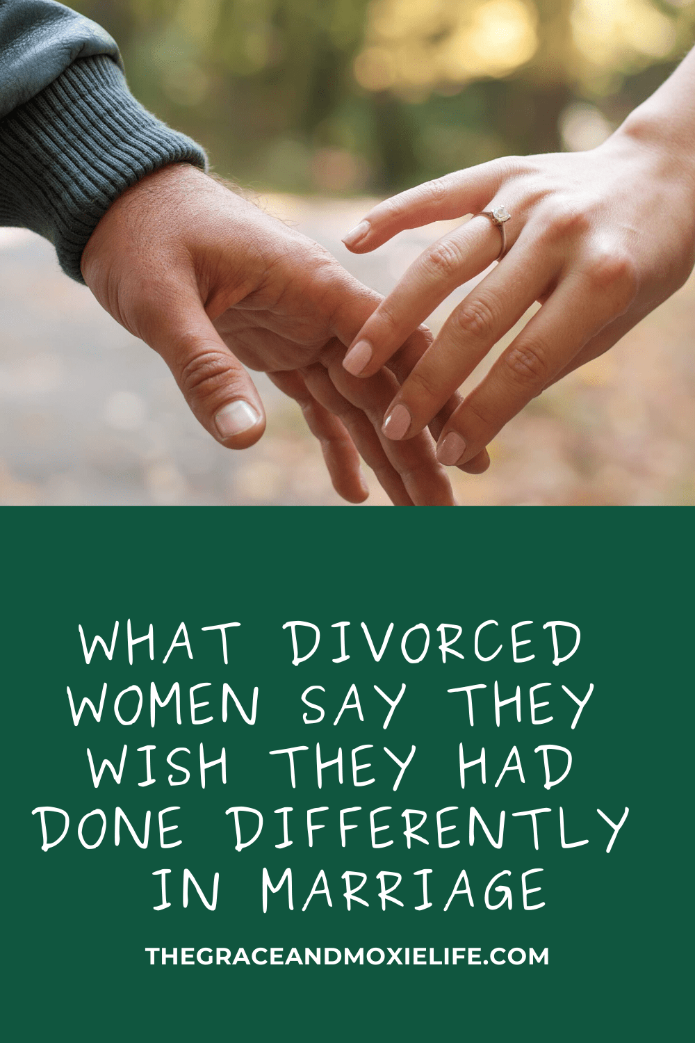 What Divorced Women Say They Wish They Had Done Differently In Marriage | The Grace and Moxie Life