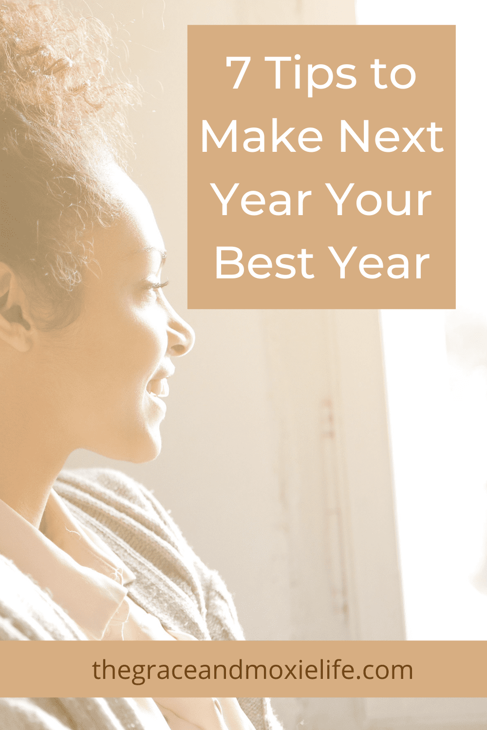 7 Tips to Make Next Year Your Best Year | The Grace and Moxie Life