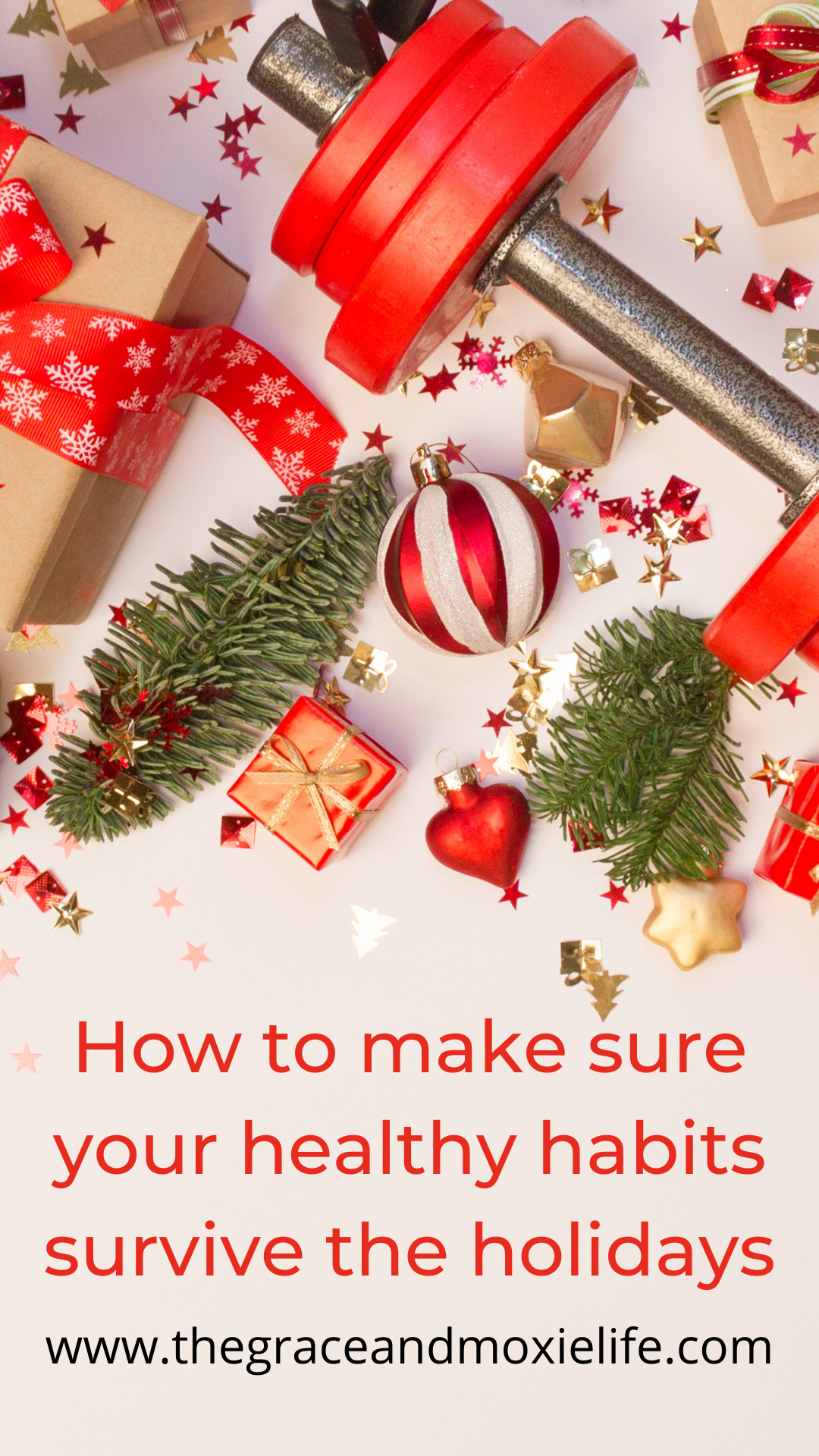 How to Make Sure Your Healthy Habits Survive the Holidays | The Grace and Moxie Life