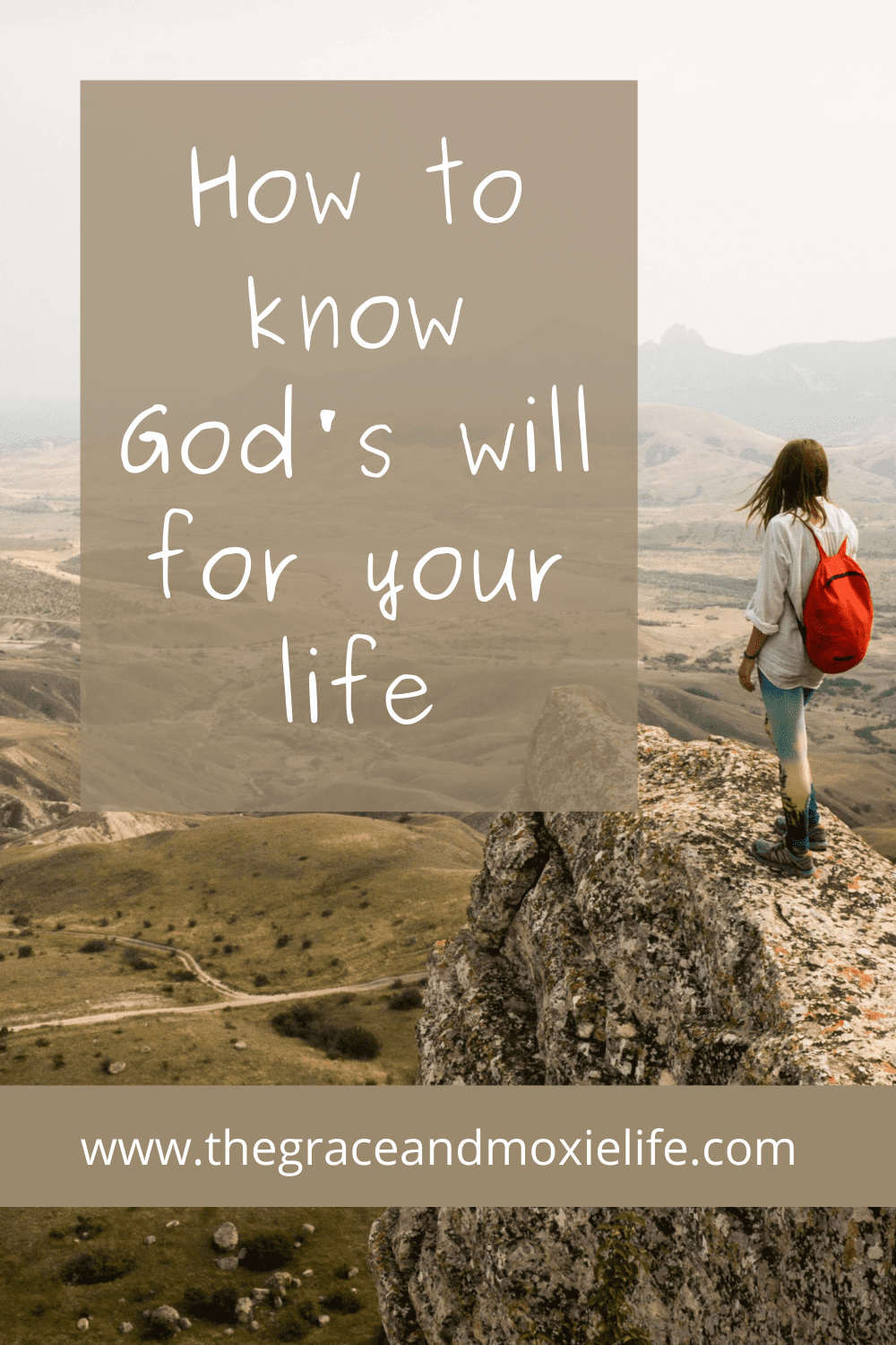 How to Know God's Will For Your Life | The Grace and Moxie Life