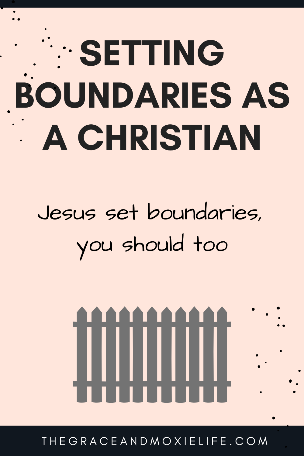 Setting Boundaries as a Christian | The Grace and Moxie Life